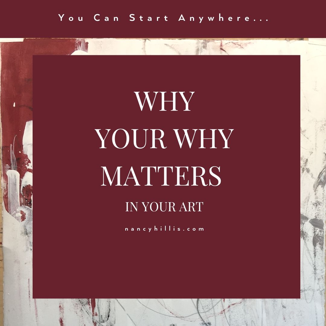 The Artist's Journey: Why Your Why Matters In Your Abstract Art