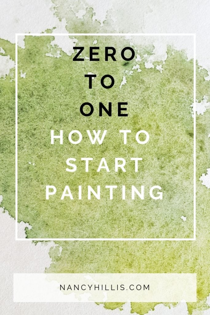 Zero To One: How To Start Painting-Nancy Hillis, MD-The Artist's Journey