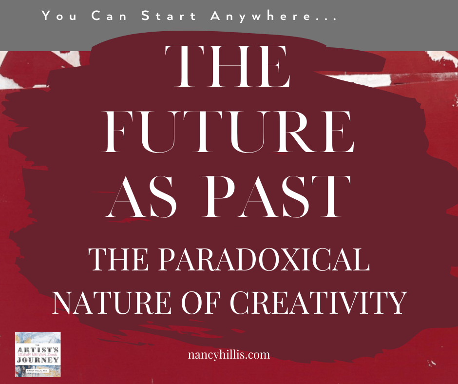 The Future As Past-The Paradoxical Nature of Creativity-Nancy Hillis