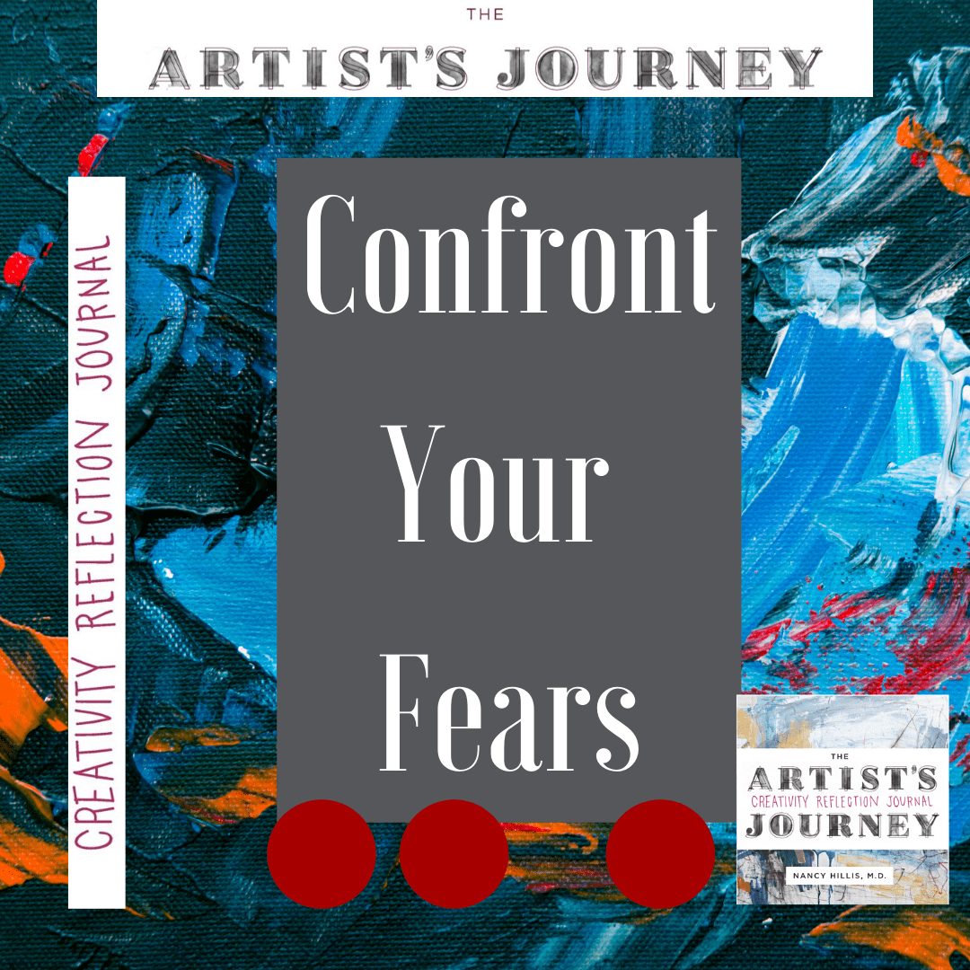 Confront Your Fears-The Artist's Journey Creativity Reflection Journal