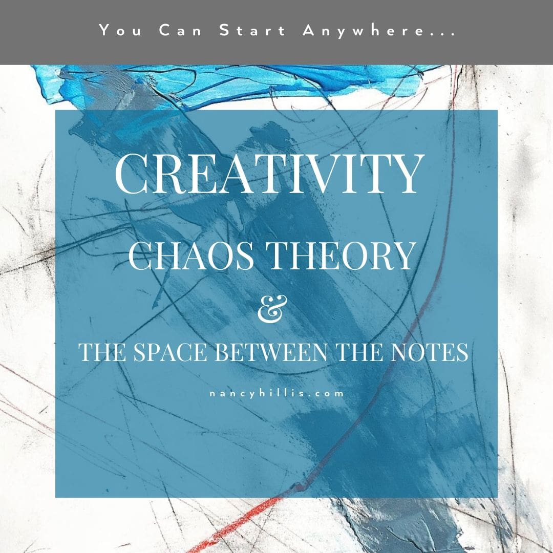 Creativity, Chaos Theory & The Space Between The Notes