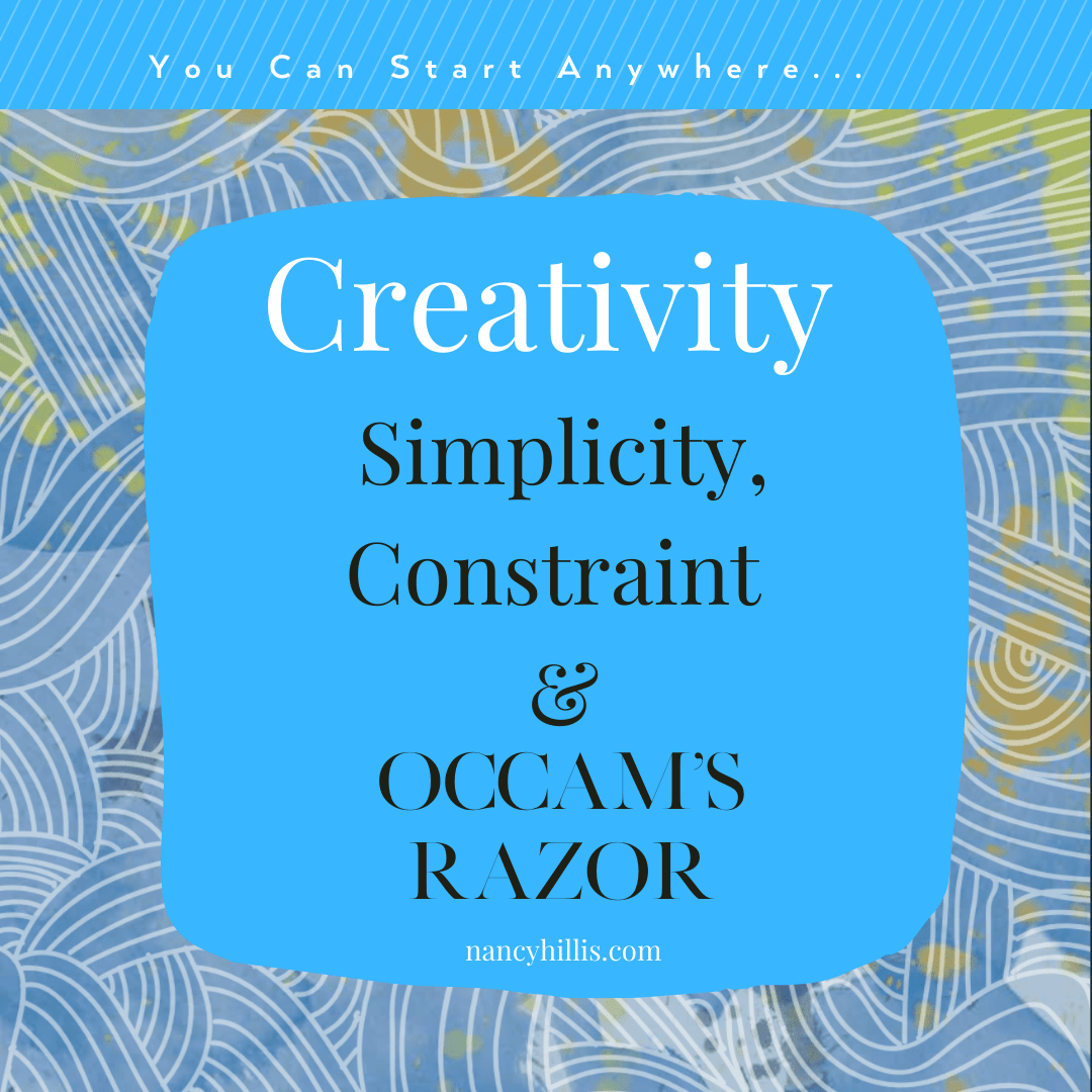 Creativity: Simplicity, Constraint & Occam's Razor- Nancy Hillis, MD
