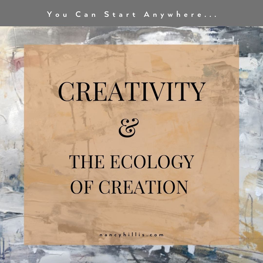 Creativity and The Ecology Of Creation- Nancy Hillis MD and Bruce Sawhill PhD