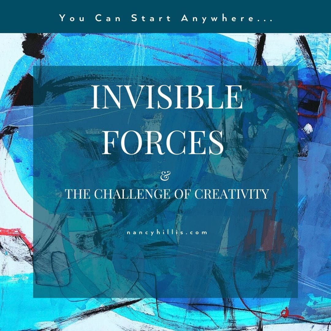 Invisible Forces & The Challenge Of Creativity