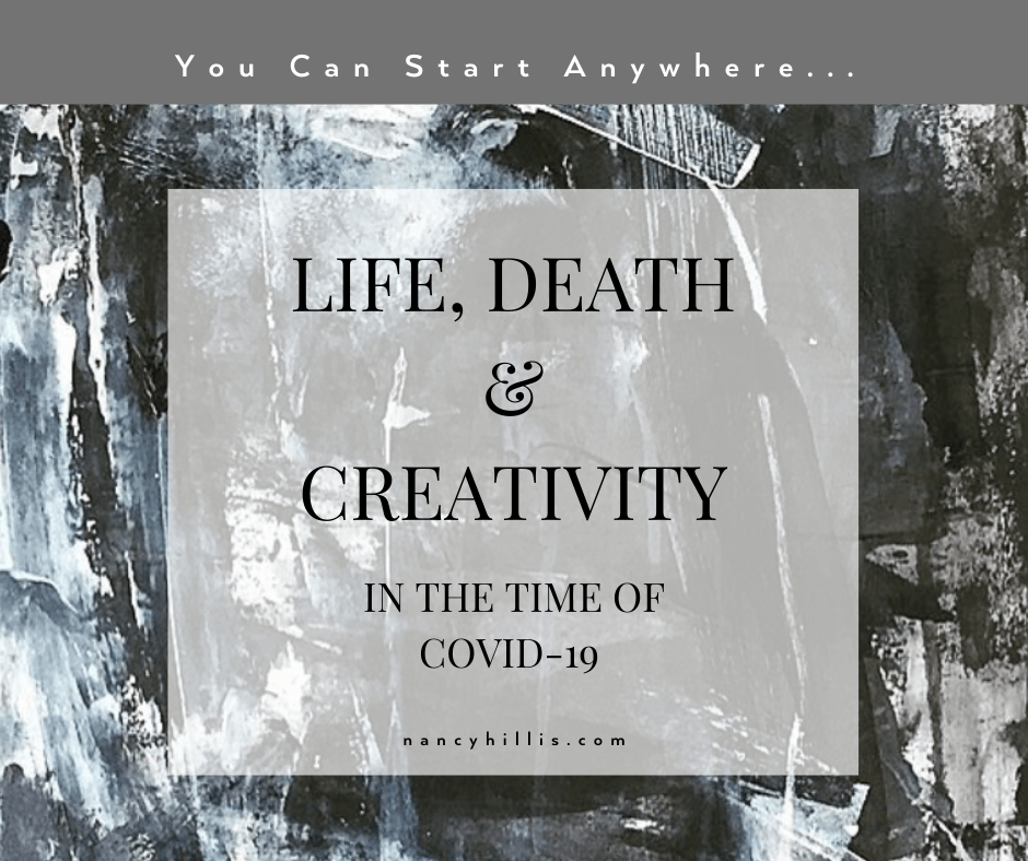 Life, Death & Creativity In The Time Of COVID-19-Nancy Hillis MD & Bruce Sawhill PhD