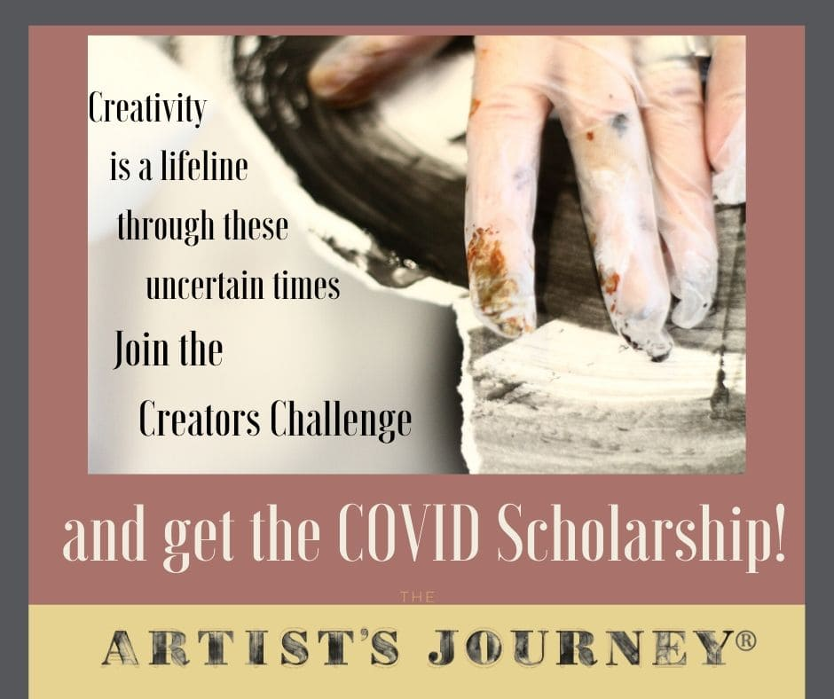 The Artists Journey Creators Challenge and COVID Scholarship