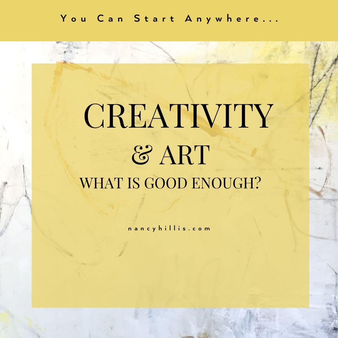 Creativity & Art: What Is Good Enough?