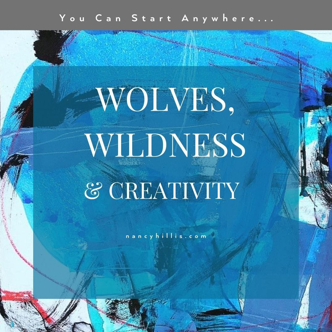 Wolves, Wildness & Creativity