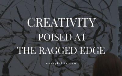 Creativity Poised At The Ragged Edge