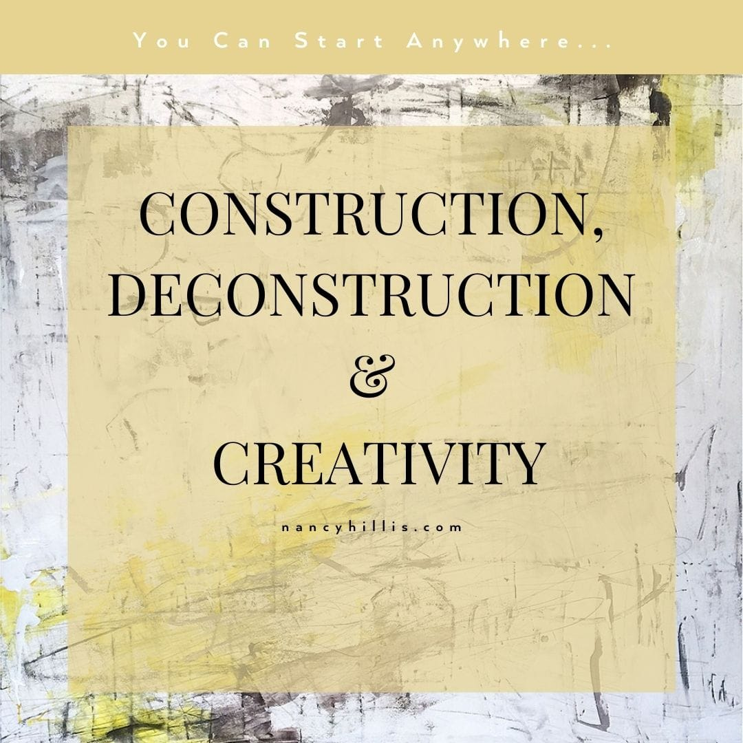 Construction, Deconstruction & Creativity