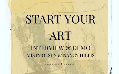 Start Your Art Interview & Demo: Misty Olsen & Nancy Hillis