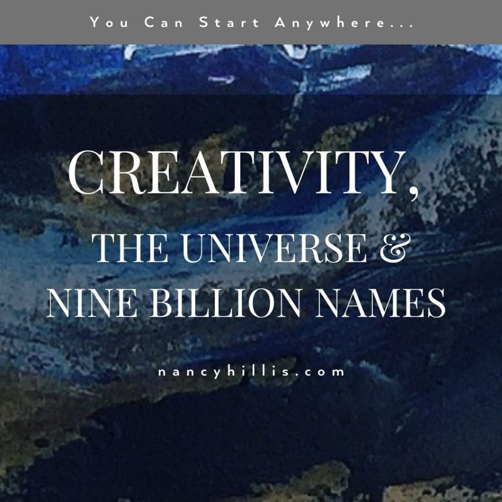 Creativity-THe Universe_And-Nine Billion Names-Nancy Hillis MD and Bruce Sawhill PhD