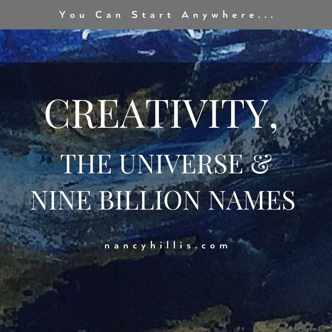 Creativity, the Universe & Nine Billion Names