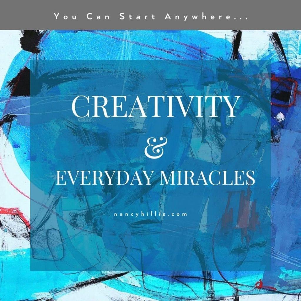 Creativity & Everyday Miracles- Nancy Hillis MD & Bruce Sawhill PhD
