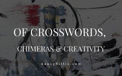 Of Crosswords, Chimeras & Creativity