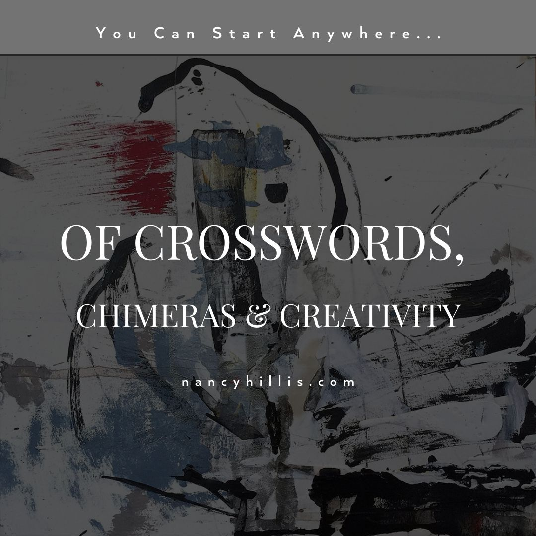 Of Crosswords, Chimeras & Creativity