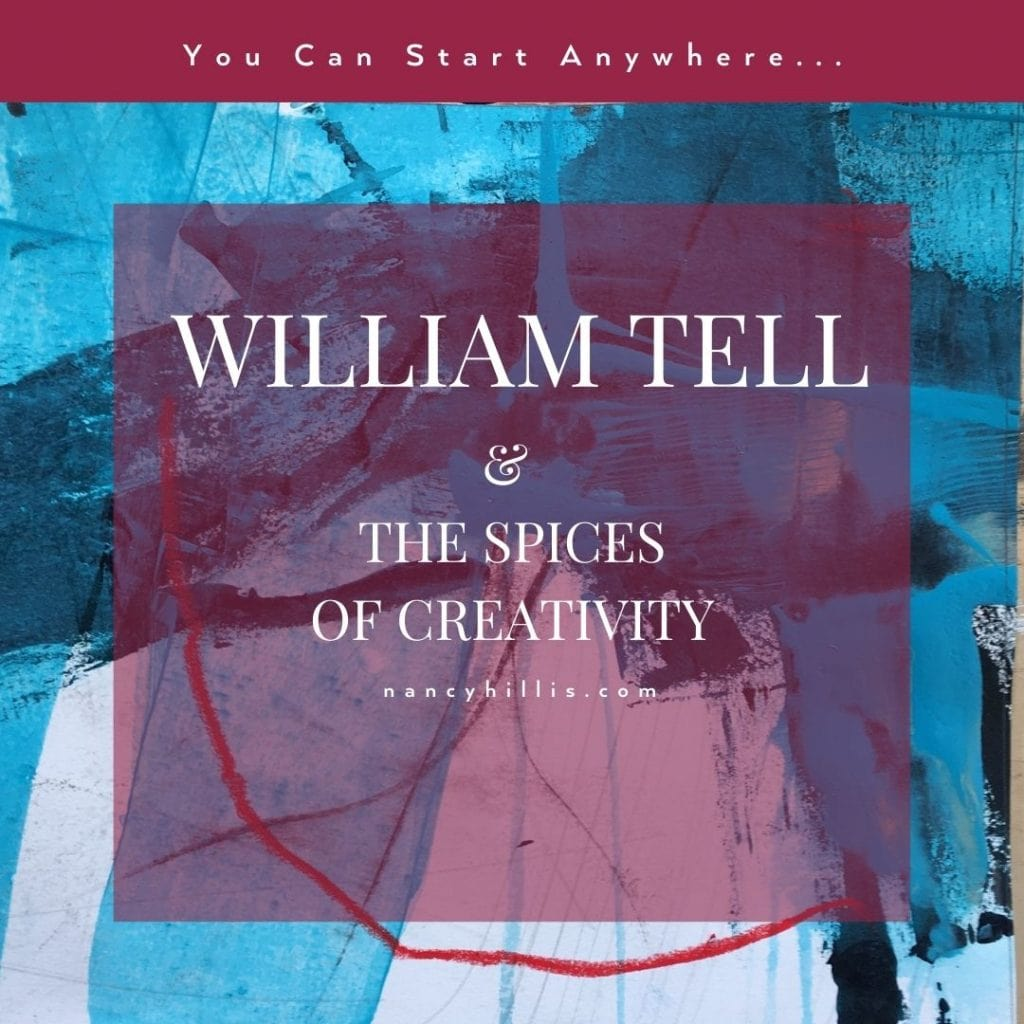 William Tell & The Spices Of Creativity- Nancy Hillis MD & Bruce Sawhill PhD
