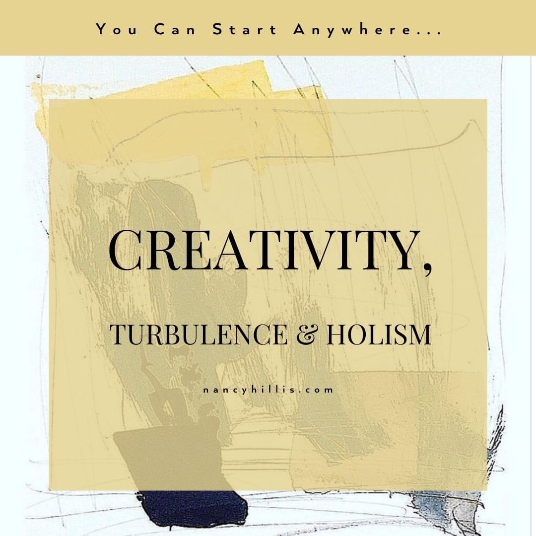 Creativity, Turbulence & Holism- Nancy Hillis MD & Bruce Sawhill PhD