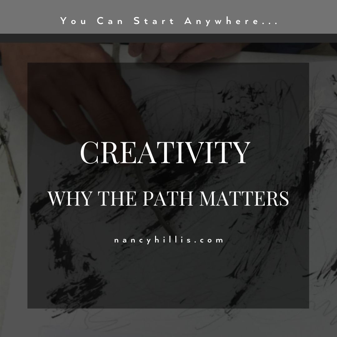 Creativity- Why The Path Matters- Nancy Hillis MD & Bruce Sawhill PhD