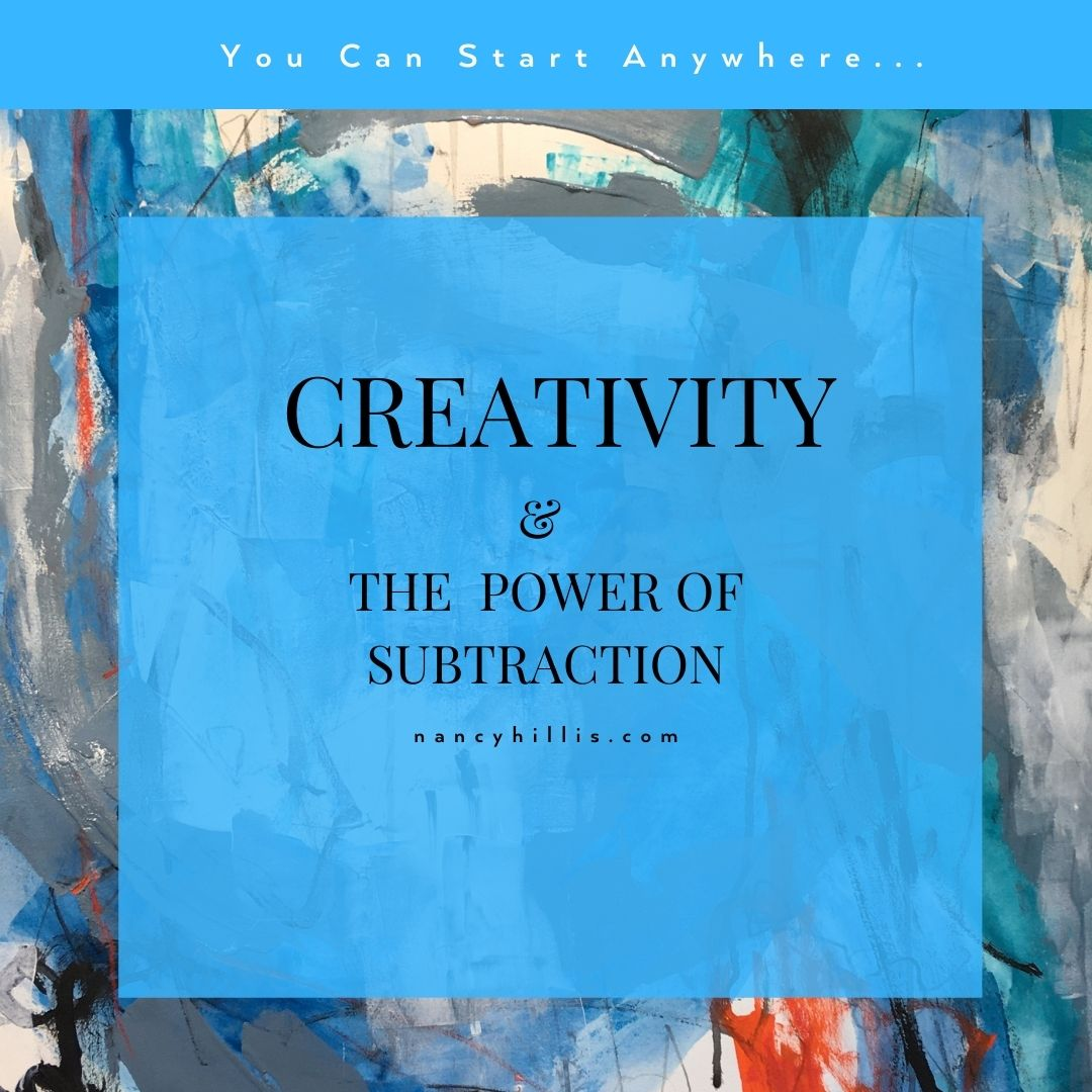 Creativity & The Power Of Subtraction- Nancy Hillis MD & Bruce Sawhill PhD