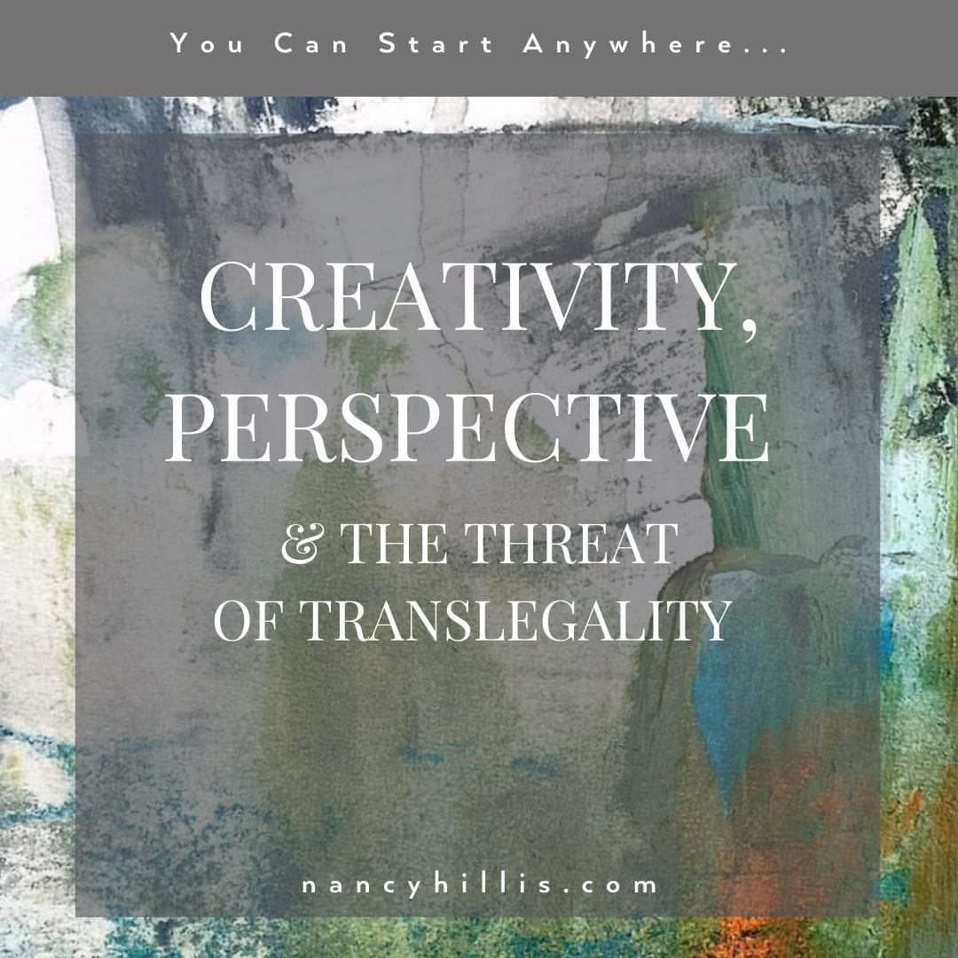 Creativity, Perspective & The Threat Of Translegality- This post is informed by conversations with Dr. Bruce Sawhill, Stanford educated theoretical physicist & mathematician.